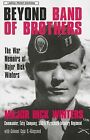 Beyond Band of Brothers : The War Memoirs of Major Dick Winters by Cole C. Kingseed and Dick Winters (2008, Paperback, Large Type)