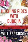 Hitching Rides with Buddha by Will Ferguson (Paperback / softback, 2006)