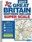 Great Britain Super Scale Road Atlas: 2017 by Geographers' A-Z Map Co Ltd (Spiral bound, 2016)