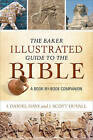 The Baker Illustrated Guide to the Bible: A Book-By-Book Companion by J Daniel Hays (Paperback, 2016)