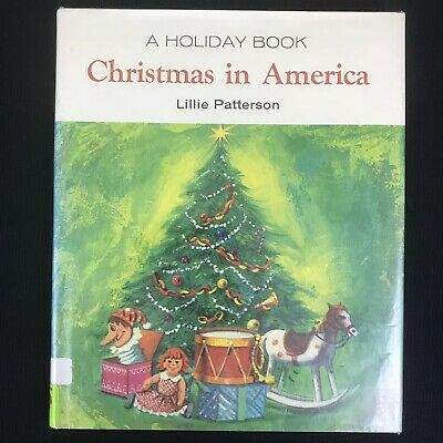 Christmas In America Book.Vtg 1969 A Holiday Book Christmas In America Lillie Patterson Hc Dj Ex Lib Illus 9780811665636 Ebay