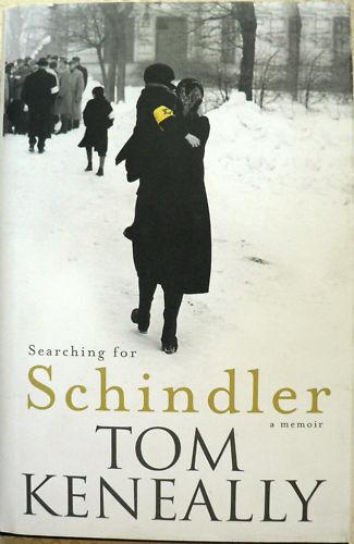 SEARCHING FOR SCHINDLER - A MEMOIR - TOM KENEALLY