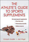 Athlete's Guide to Sports Supplements by Josh Hingst, Kimberly Mueller (Paperback, 2013)