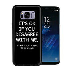Its OK If You Disagree With Me I cannot For Samsung Galaxy S8 Plus