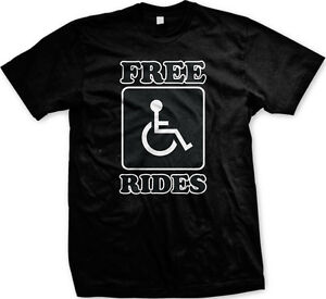 1dcdff59f6 Free Rides Funny Offensive Wheelchair Handy Capable Disabled Gift ...