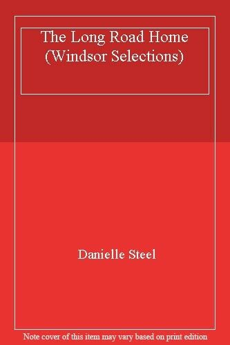 The Long Road Home (Windsor Selections),Danielle Steel