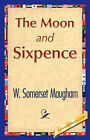 The Moon and Sixpence by Somerset Maugham W Somerset Maugham, W Somerset Maugham (Hardback, 2007)