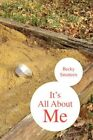 It's All About Me 9781436332439 by Becky Smattern Paperback