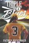 Triple a Blues 9781634181440 by Patrick Rockenbach Paperback