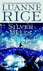 Silver Bells: A Holiday Tale by Luanne Rice (Paperback, 2005)
