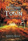 The Mystery Behind the -Town-: Moon-Hollow Falls by Karen Rule (Hardback, 2013)