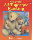 Old Bear's All-together Painting by Jane Hissey (Paperback, 2002)