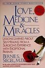 Love, Medicine and Miracles: Lessons Learned about Self-Healing from a Surgeon's Experience with Exceptional Patients by Bernie S. Siegel (Paperback, 1990)