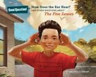 How does the ear hear?: And other questions about the five senses by Melissa Stewart (Paperback, 2014)
