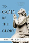 To God Be the Glory by Margaret Lovick (Paperback / softback, 2011)