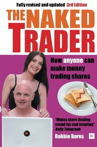 The Naked Trader: How anyone can make money trading shares,Rob ,.9780857191700
