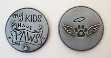 d 1x My kids have paws cat dog mom PAWSITIVE PET POCKET TOKEN CHARM