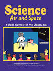 Science Air and Space: Folder Games for the Classroom by Leah M. Hughes (Paperback, 1998)