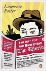 This May Help You Understand the World by Lawrence Potter (Paperback, 2011)