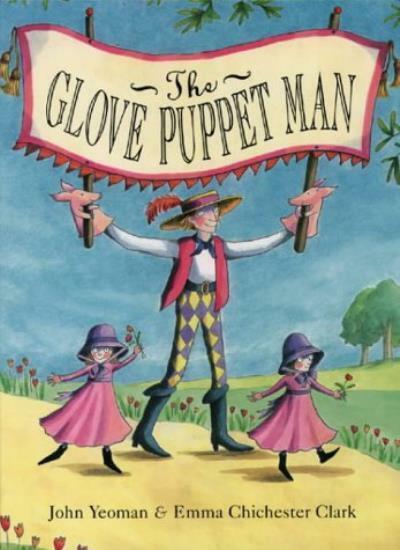 The Glove Puppet Man,John Yeoman, Emma Chichester Clark- 9780001981423