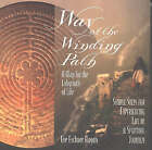 Way of the Winding Path: A Map for the Labyrinth of Life by Eve Eschner Hogan (Paperback, 2002)