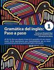 Gramatica del Ingles: Paso a Paso 1 by Elizabeth Weal (Paperback / softback, 2010)