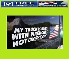 MY TRUCK IS BUILT WITH WRENCHES NOT CHOPSTICKS VINYL DECAL WINDOW STICKER FUNNY