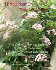 If You Plant It, They Will Come by Cynthia Harrington (Paperback / softback, 2012)