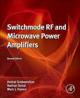 Switchmode RF and Microwave Power Amplifiers by Nathan O. Sokal, Andrei Grebennikov, Marcelo Franco (Hardback, 2012)