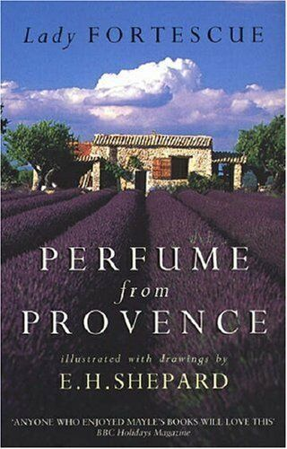Perfume from Provence By Winifred Fortescue, E.H. Shepard. 9780552998581