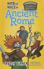 Hard as Nails in Ancient Rome by Tracey Turner (Hardback, 2015)