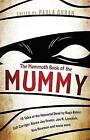 The Mammoth Book of the Mummy: 19 Tales of the Immortal Dead by Kage Baker, Gail Carriger, Karen Joy Fowler, Joe R. Lansdale, Kim Newman and Many More by Paula Guran (Paperback, 2017)