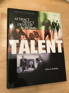 Attract-Select-Develop-amp-Retain-Talent-John-O-Burdett-The-Path-To-Mastery