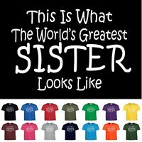 Worlds Greatest Sister Funny Birthday Christmas Gift Youth Or Adult T Shirt