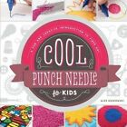 Cool Punch Needle for Kids:: A Fun and Creative Introduction to Fiber Art by Alex Kuskowski (Hardback, 2014)