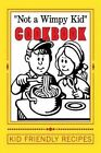 Not a Wimpy Kid Cookbook Kid Friendly Recipes: Blank Cookbook Formatted for Your Menu Choices by Rose Montgomery (Paperback / softback, 2014)
