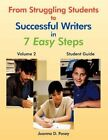 From Struggling Students to Successful Writers in 7 Easy Steps Volume 2 Student