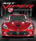 SRT Viper: America's Supercar Returns by Maurice Q. Liang (Hardback, 2013)