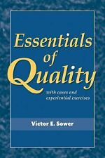 Essentials of Quality with Cases and Experiential Exercises, 1E by Sower