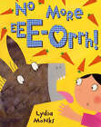 No More Ee-orrhh! by Lydia Monks (Paperback, 2005)