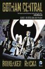 Gotham Central von Ed Brubaker und Greg Rucka (2015, Kunststoffeinband)