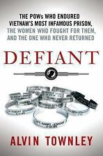 DEFIANT: THE POWS WHO ENDURED VIETNAM'S -Alvin Townley- HARDCOVER ~ NEW
