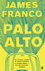 Palo Alto by James Franco (Paperback, 2011)