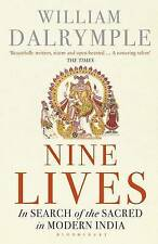 Nine Lives: In Search of the Sacred in Modern India by William Dalrymple...