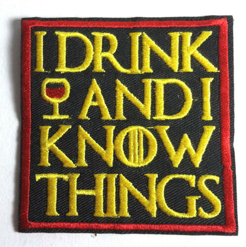 """Game of Thrones- """"I Drink & I Know Things"""" 3"""" Patch- FREE S&H (GTPA-014)"""