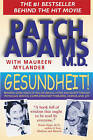 Gesundheit!: Bringing Good Health to You, the Medical System, and Society Through Physician Service, Complementary Therapies, Humor, and Joy by Patch Adams, Maureen Mylander (Paperback, 1996)