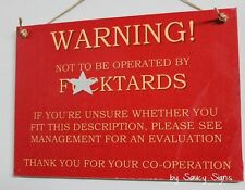 Warning F*cktards Naughty Sign - Workshop Office Bar Man Cave Pub Shed Wooden