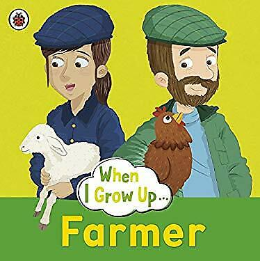 When I Grow Up: Farmer by Ladybird