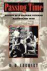 Passing Time: Memoir of a Vietnam Veteran Against the War by W. D. Ehrhart (Paperback, 1995)