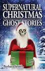 Supernatural Christmas Ghost Stories by Barbara Smith (Paperback, 2015)
